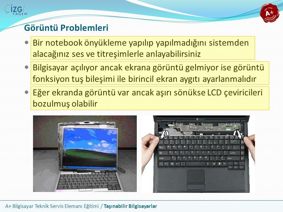 A+ Bilgisayar Teknik Servis Elemanı Eğitimi / Taşınabilir Bilgisayarlar Görüntü Problemleri Bir notebook önyükleme yapılıp yapılmadığını sistemden ala