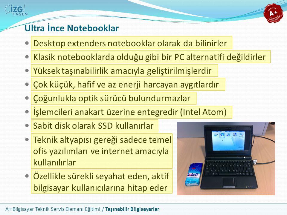 A+ Bilgisayar Teknik Servis Elemanı Eğitimi / Taşınabilir Bilgisayarlar Ultra İnce Notebooklar Desktop extenders notebooklar olarak da bilinirler Klas