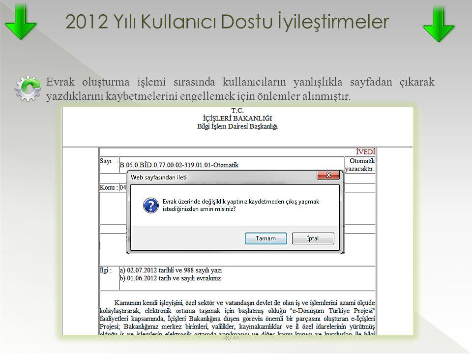 2012 Yılı Kullanıcı Dostu İyileştirmeler Evrak oluşturma işlemi sırasında kullanıcıların yanlışlıkla sayfadan çıkarak yazdıklarını kaybetmelerini enge