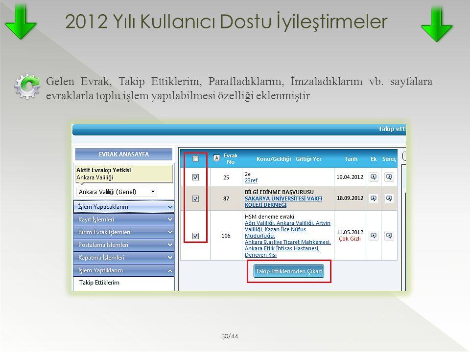 2012 Yılı Kullanıcı Dostu İyileştirmeler Gelen Evrak, Takip Ettiklerim, Parafladıklarım, İmzaladıklarım vb. sayfalara evraklarla toplu işlem yapılabil