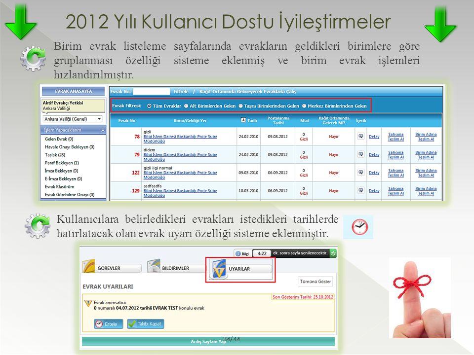 2012 Yılı Kullanıcı Dostu İyileştirmeler Birim evrak listeleme sayfalarında evrakların geldikleri birimlere göre gruplanması özelliği sisteme eklenmiş