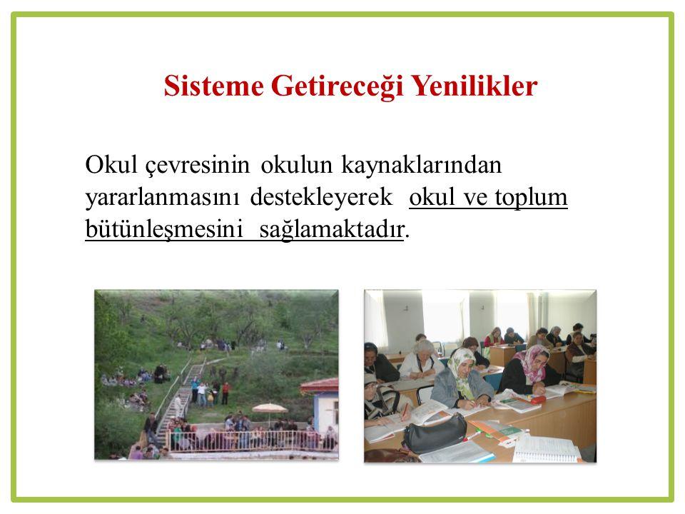 Okul çevresinin okulun kaynaklarından yararlanmasını destekleyerek okul ve toplum bütünleşmesini sağlamaktadır.