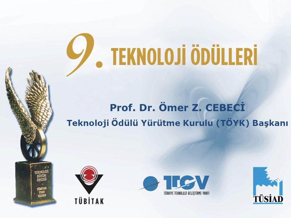 Prof. Dr. Ömer Z. CEBECİ Teknoloji Ödülü Yürütme Kurulu (TÖYK) Başkanı