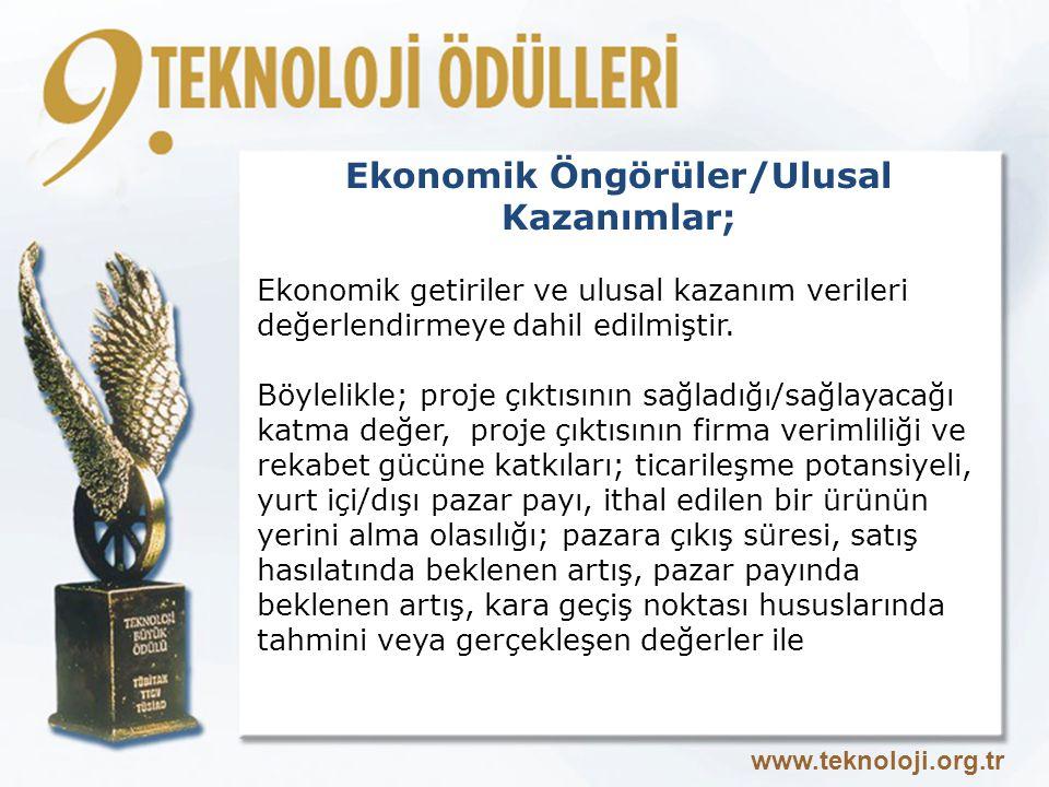 Ekonomik Öngörüler/Ulusal Kazanımlar; Ekonomik getiriler ve ulusal kazanım verileri değerlendirmeye dahil edilmiştir.