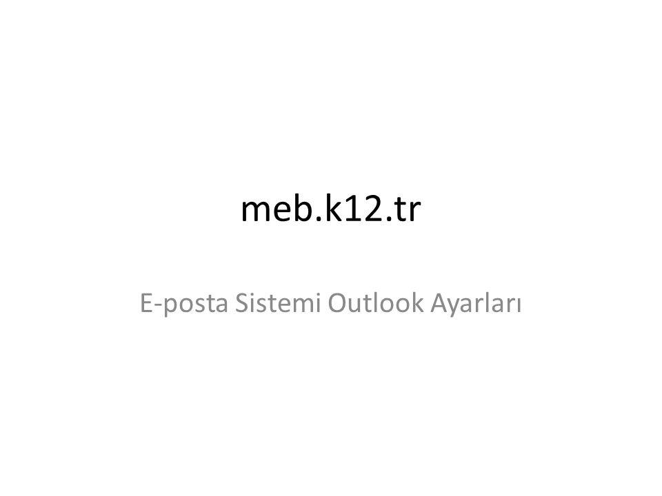 meb.k12.tr E-posta Sistemi Outlook Ayarları