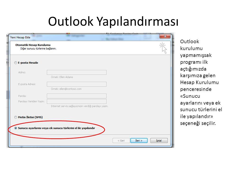 Outlook Yapılandırması Outlook kurulumu yapmamışsak programı ilk açtığımızda karşımıza gelen Hesap Kurulumu penceresinde «Sunucu ayarlarını veya ek sunucu türlerini el ile yapılandır» seçeneği seçilir.