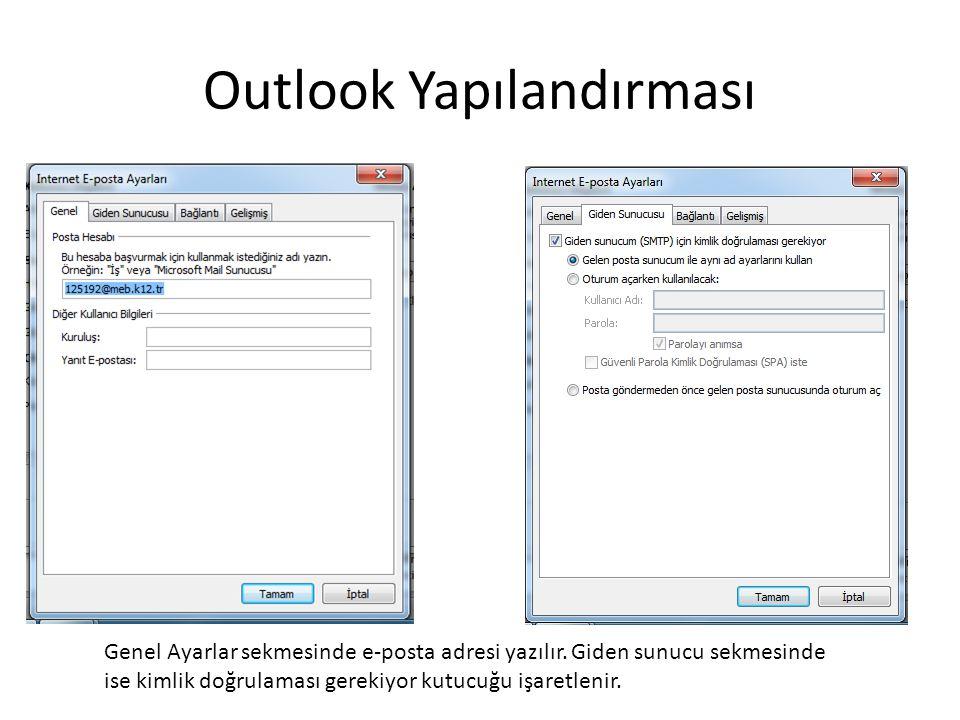 Outlook Yapılandırması Genel Ayarlar sekmesinde e-posta adresi yazılır.