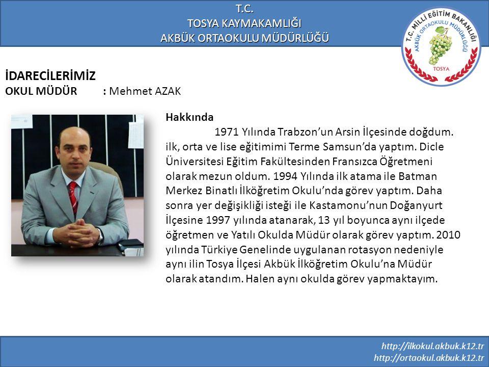 http://ilkokul.akbuk.k12.tr http://ortaokul.akbuk.k12.tr T.C. TOSYA KAYMAKAMLIĞI AKBÜK ORTAOKULU MÜDÜRLÜĞÜ Hakkında 1971 Yılında Trabzon'un Arsin İlçe