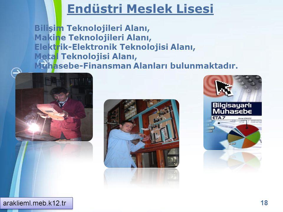 Powerpoint Templates 17 Anadolu Teknik Lisesi ve Teknik Lise Bilişim Teknolojileri Alanı, Makine Teknolojileri Alanı bulunmaktadır. araklieml.meb.k12.