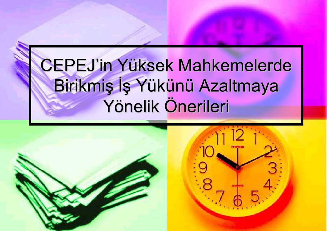 CEPEJ'in Yüksek Mahkemelerde Birikmiş İş Yükünü Azaltmaya Yönelik Önerileri