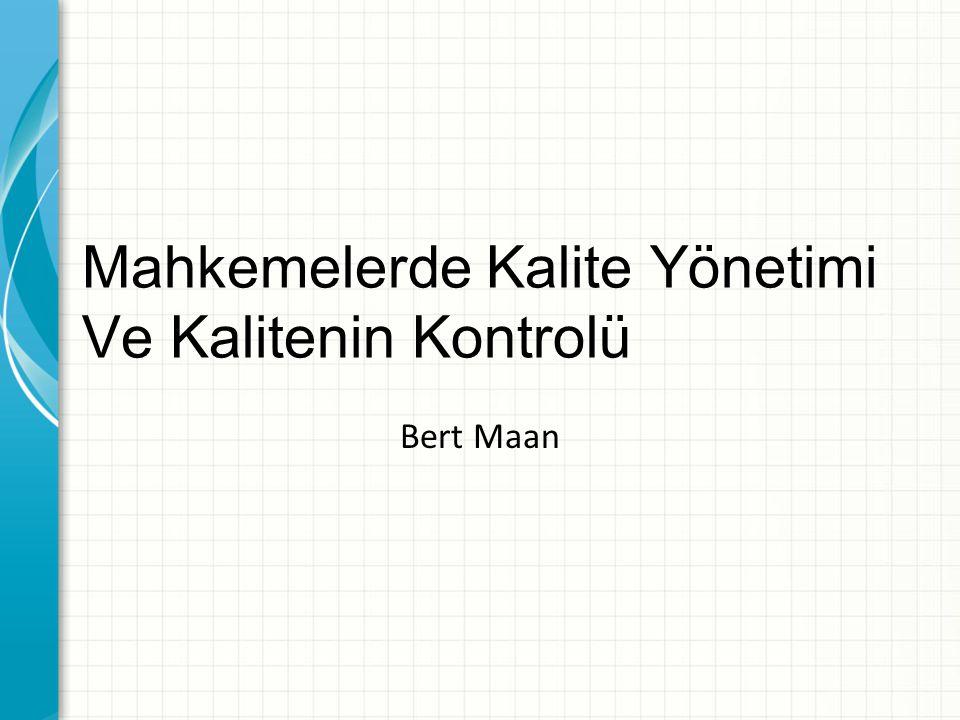 Mahkemelerde Kalite Yönetimi Ve Kalitenin Kontrolü Bert Maan