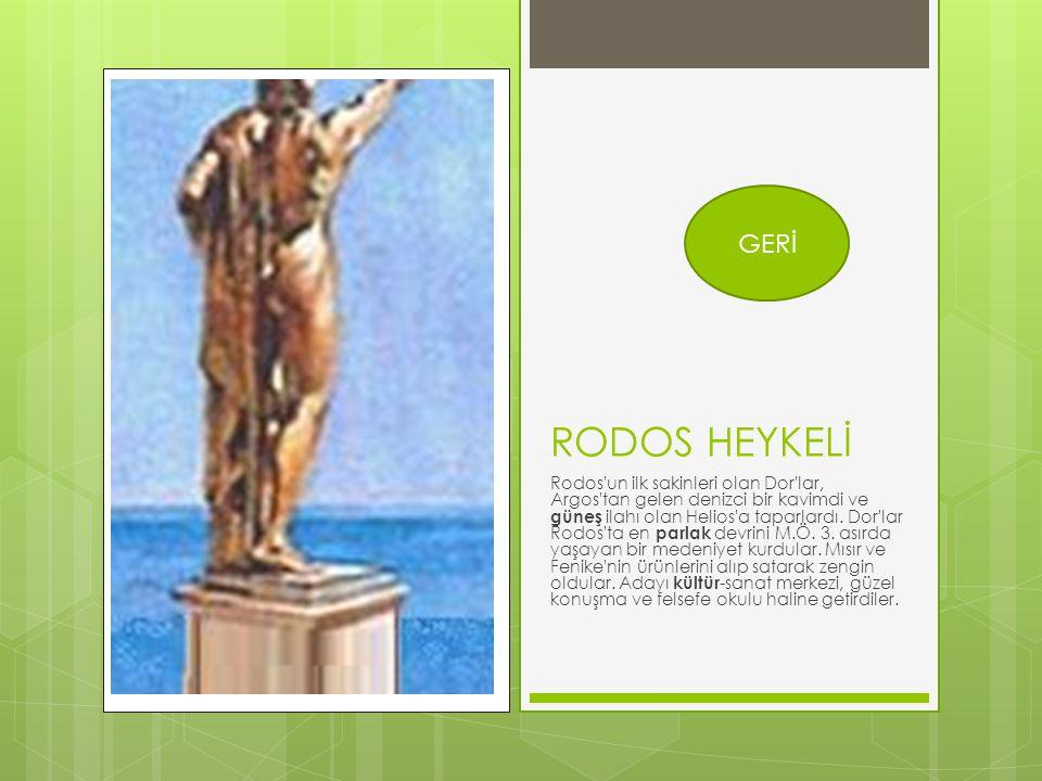 Rodos un ilk sakinleri olan Dor lar, Argos tan gelen denizci bir kavimdi ve güneş ilahı olan Helios a taparlardı.
