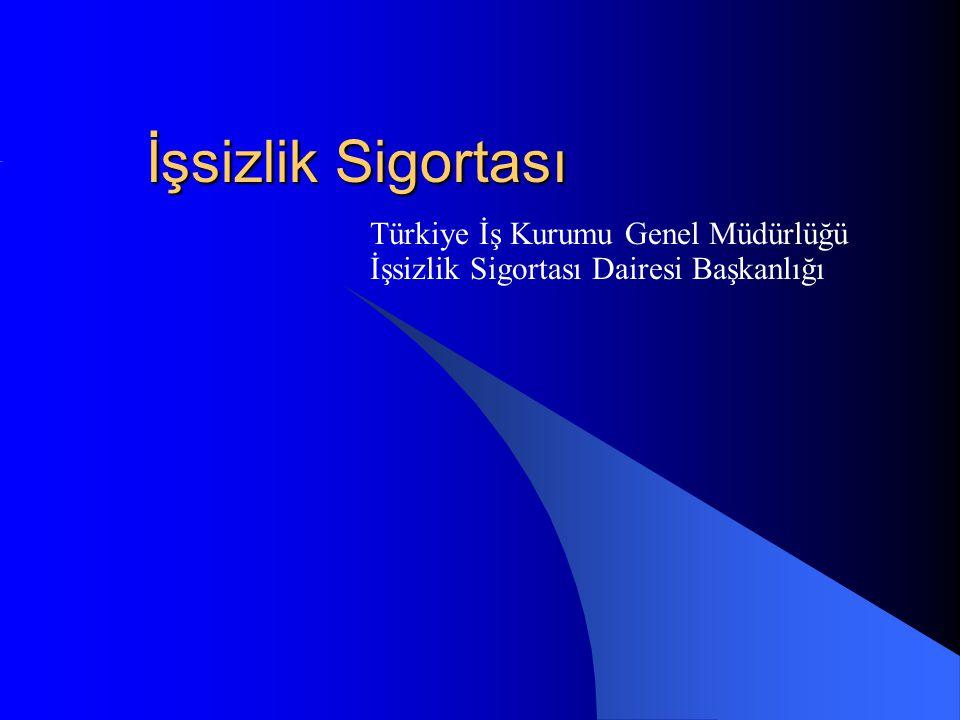 İşsizlik Sigortası Türkiye İş Kurumu Genel Müdürlüğü İşsizlik Sigortası Dairesi Başkanlığı
