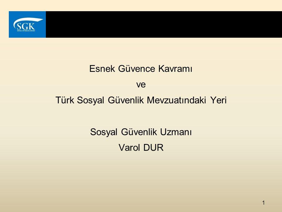 Esnek Güvence Kavramı ve Türk Sosyal Güvenlik Mevzuatındaki Yeri Sosyal Güvenlik Uzmanı Varol DUR 1