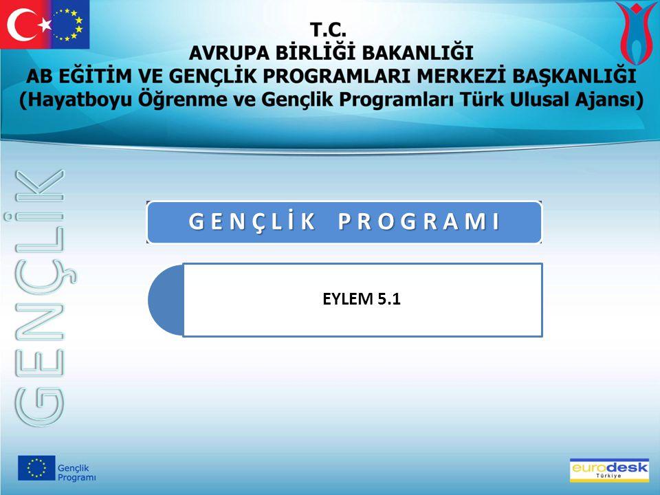 G E N Ç L İ K P R O G R A M I EYLEM 5.1