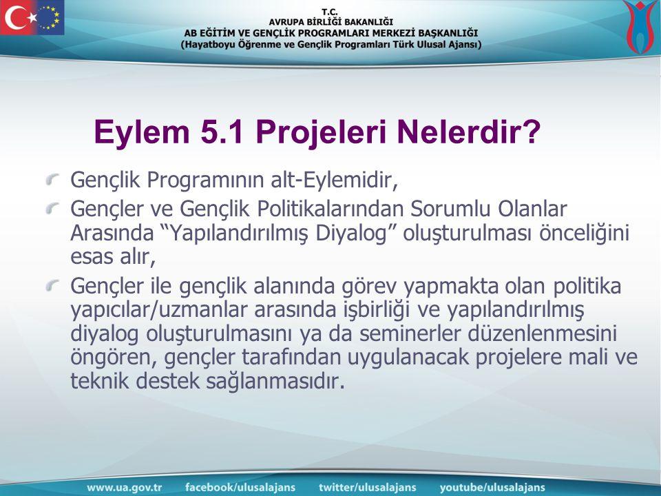 Eylem 5.1 Projeleri Nelerdir.