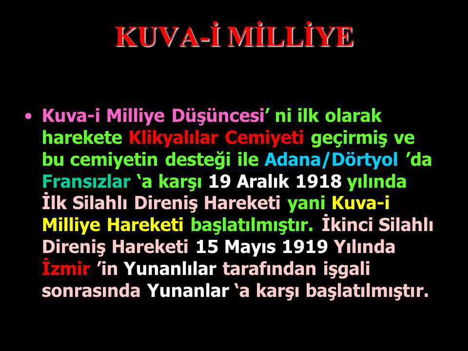 KUVA-İ MİLLİYE Kuva-i Milliye Düşüncesi,ilk olarak Balıkesir ve Alaşehir Kongreleri 'nde ortaya konulmuştur.