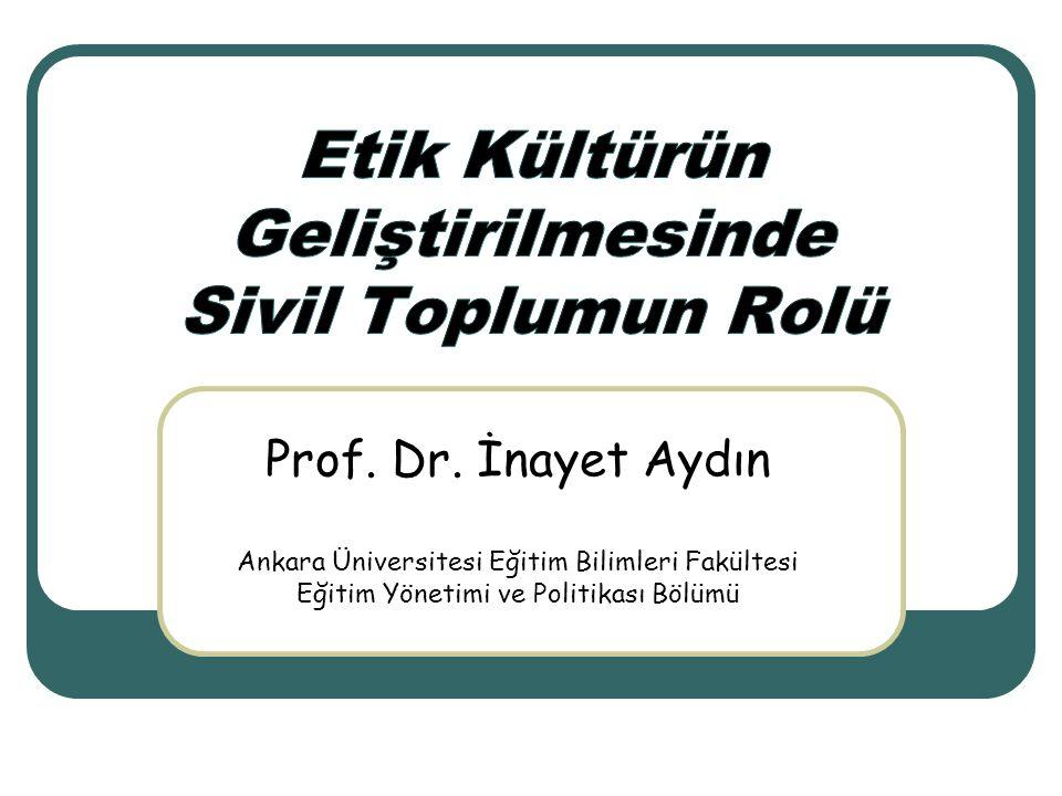 Prof. Dr. İnayet Aydın Ankara Üniversitesi Eğitim Bilimleri Fakültesi Eğitim Yönetimi ve Politikası Bölümü