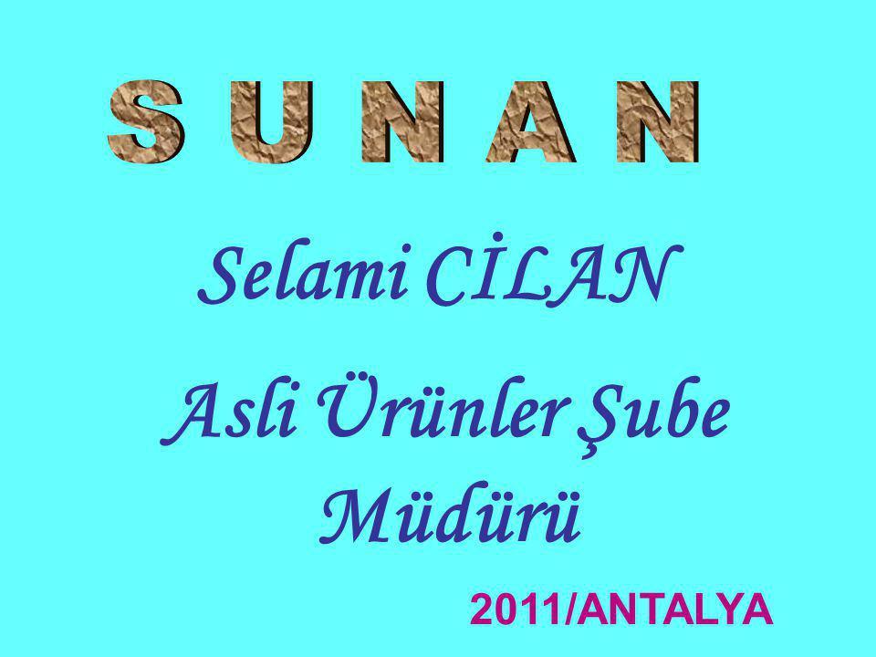 Selami CİLAN Asli Ürünler Şube Müdürü 2011/ANTALYA