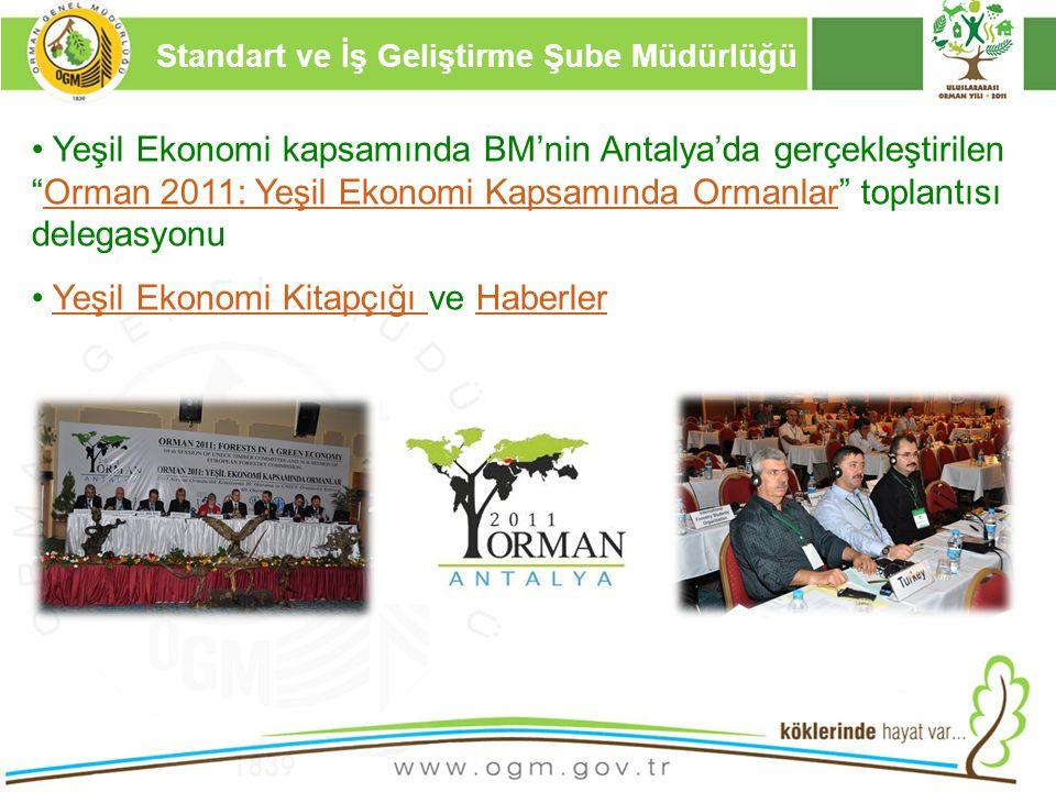 """16/12/2010 Kurumsal Kimlik 11 Yeşil Ekonomi kapsamında BM'nin Antalya'da gerçekleştirilen """"Orman 2011: Yeşil Ekonomi Kapsamında Ormanlar"""" toplantısı d"""