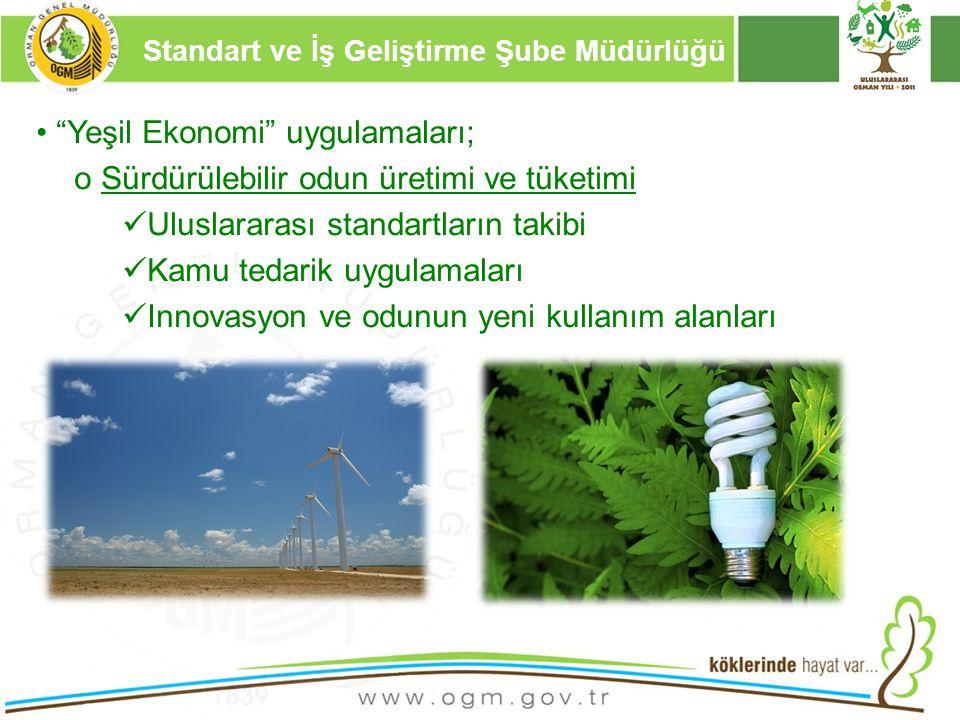 """16/12/2010 Kurumsal Kimlik 8 """"Yeşil Ekonomi"""" uygulamaları; o Sürdürülebilir odun üretimi ve tüketimi Uluslararası standartların takibi Kamu tedarik uy"""