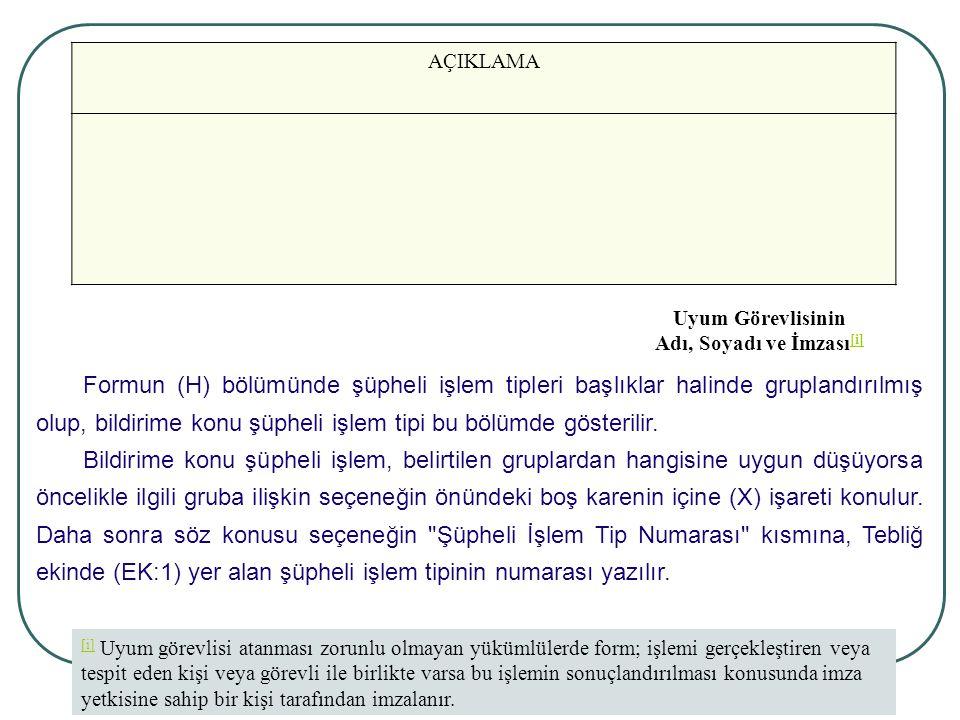 41 AÇIKLAMA Uyum Görevlisinin Adı, Soyadı ve İmzası [i] [i] [i] Uyum görevlisi atanması zorunlu olmayan yükümlülerde form; işlemi gerçekleştiren veya