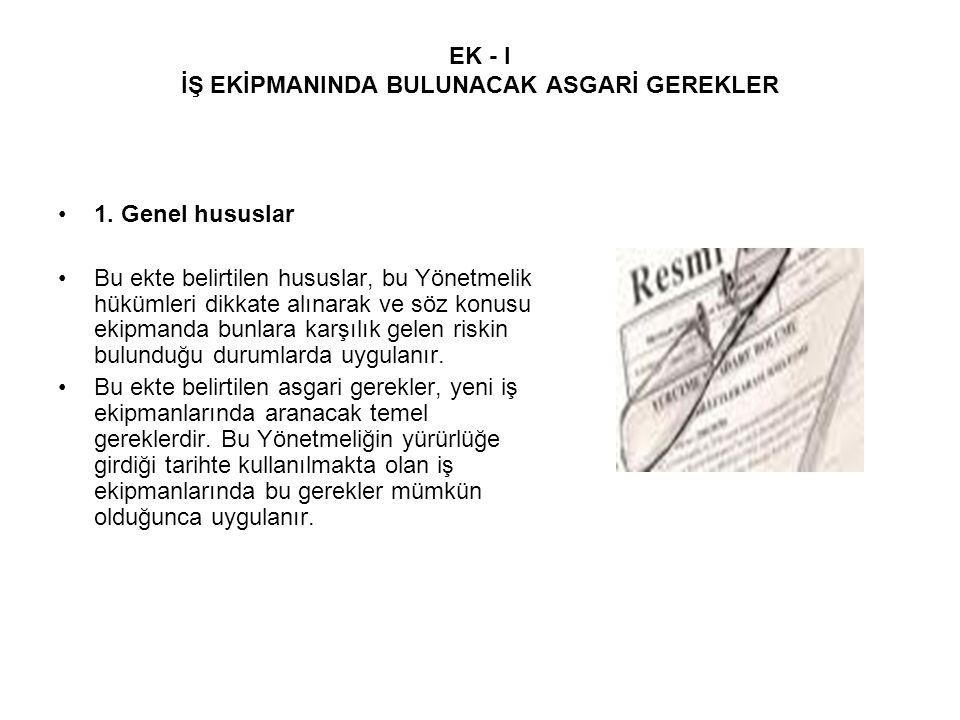 EK - I İŞ EKİPMANINDA BULUNACAK ASGARİ GEREKLER 1.