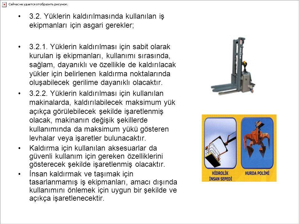 3.2. Yüklerin kaldırılmasında kullanılan iş ekipmanları için asgari gerekler; 3.2.1. Yüklerin kaldırılması için sabit olarak kurulan iş ekipmanları, k
