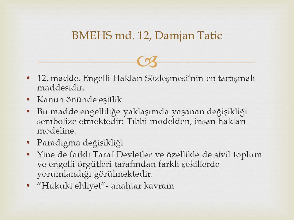 12. madde, Engelli Hakları Sözleşmesi'nin en tartışmalı maddesidir.