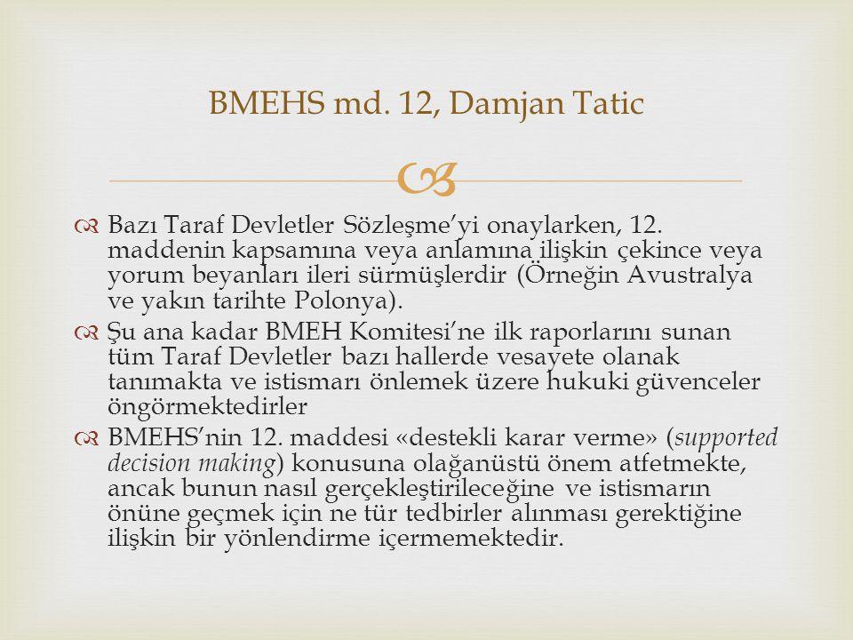   Bazı Taraf Devletler Sözleşme'yi onaylarken, 12.