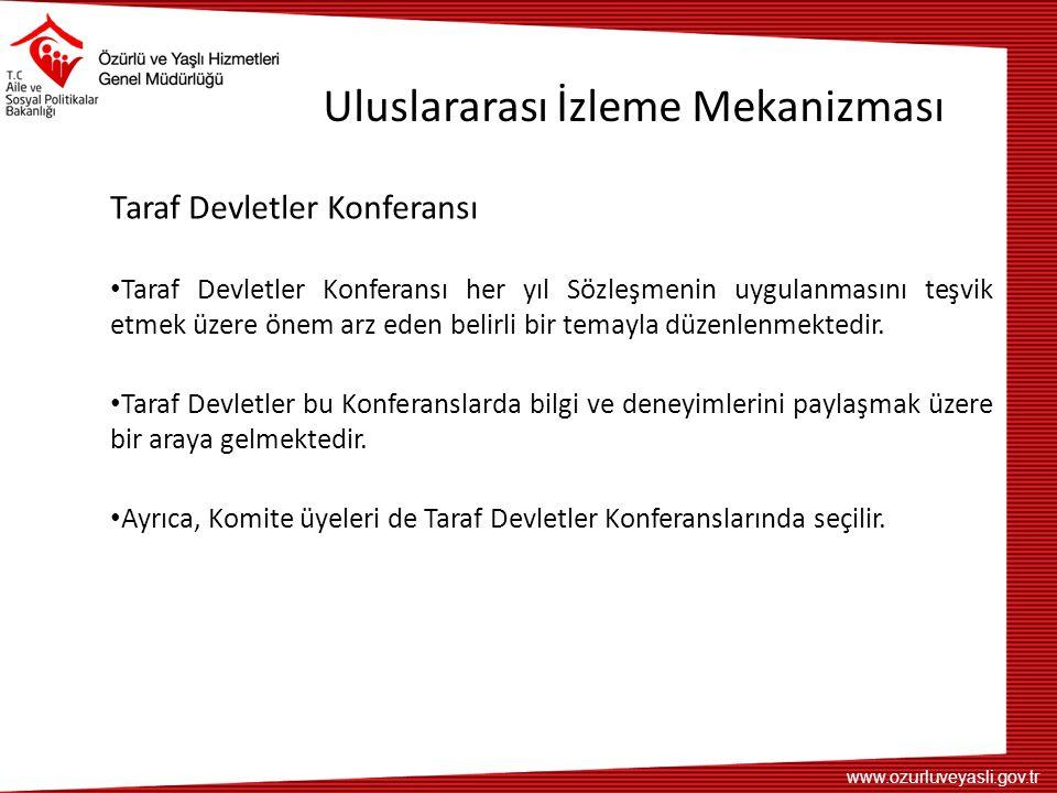 www.ozurluveyasli.gov.tr Uluslararası İzleme Mekanizması Taraf Devletler Konferansı Taraf Devletler Konferansı her yıl Sözleşmenin uygulanmasını teşvik etmek üzere önem arz eden belirli bir temayla düzenlenmektedir.