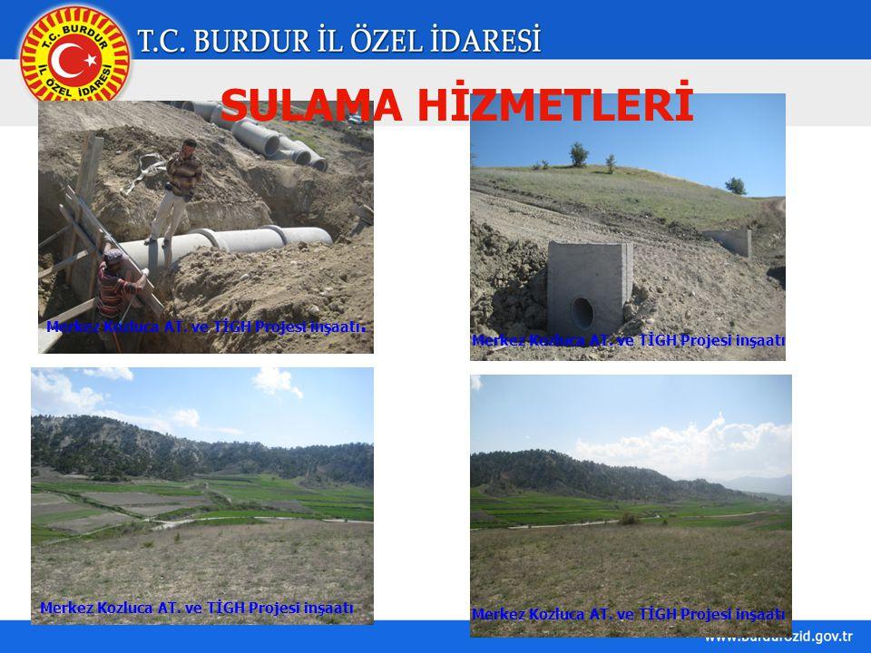 SULAMA HİZMETLERİ Merkez Kozluca AT. ve TİGH Projesi inşaatı. Merkez Kozluca AT. ve TİGH Projesi inşaatı