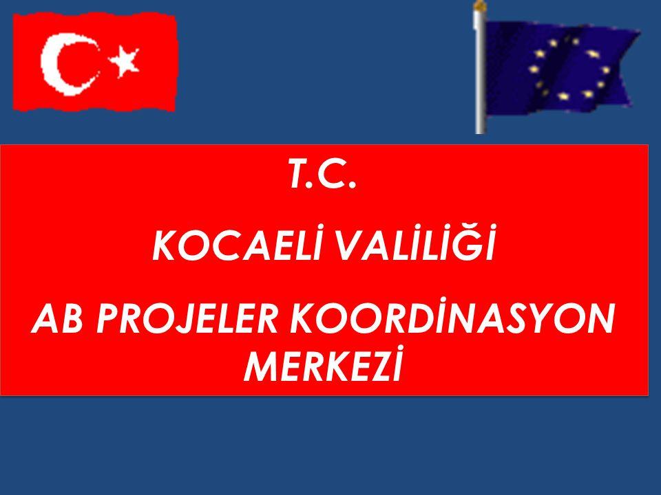 T.C.KOCAELİ VALİLİĞİ AB PROJELER KOORDİNASYON MERKEZİ T.C.