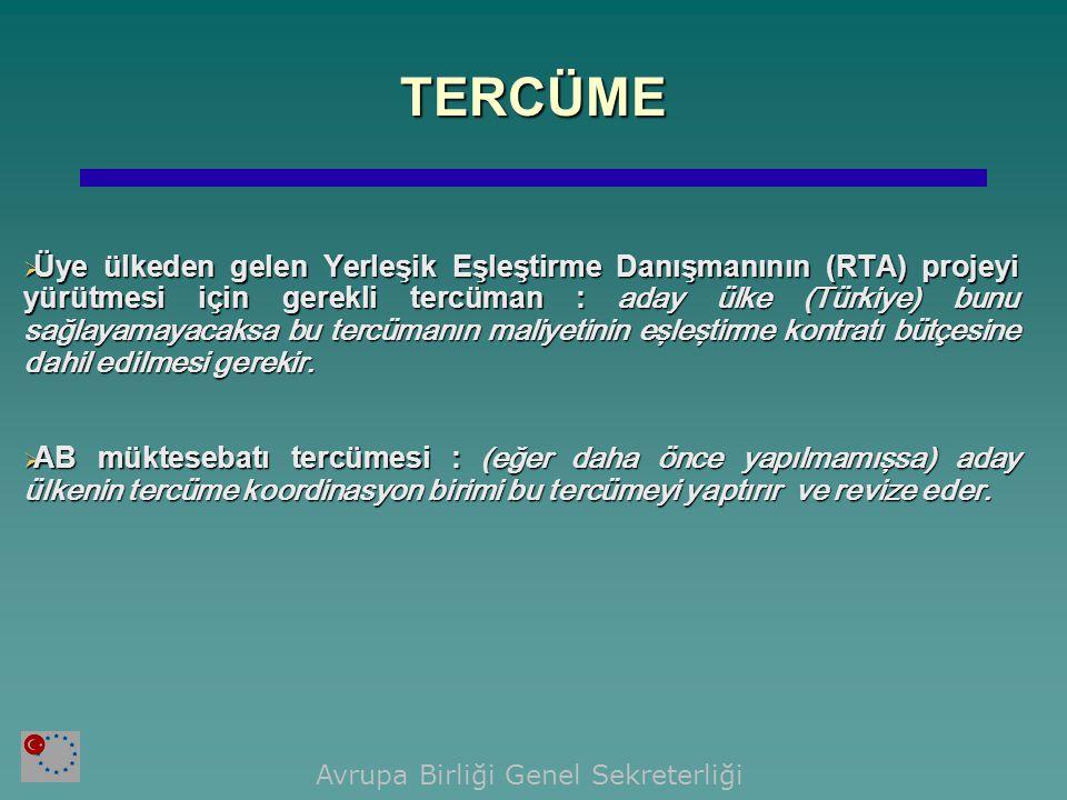 TERCÜME  Üye ülkeden gelen Yerleşik Eşleştirme Danışmanının (RTA) projeyi yürütmesi için gerekli tercüman : aday ülke (Türkiye) bunu sağlayamayacaksa