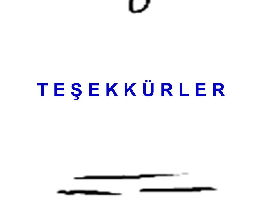 T E Ş E K K Ü R L E R