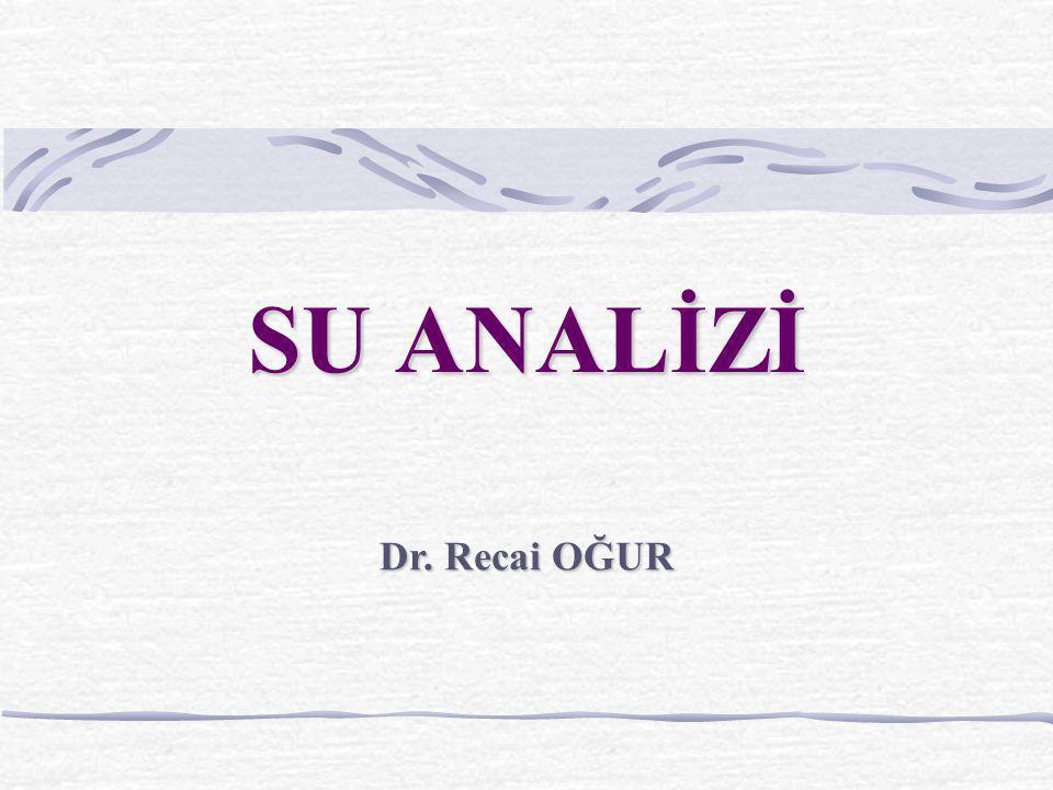 SU ANALİZİ Dr. Recai OĞUR