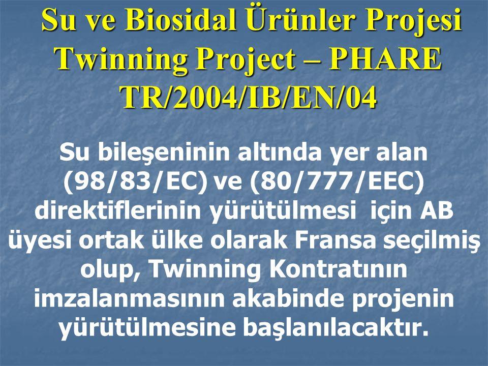 Su ve Biosidal Ürünler Projesi Twinning Project – PHARE TR/2004/IB/EN/04 RESMİ ADI: BİYOSİDLER(BİYOSİDAL ÜRÜNLER DİREKTİFİ) VE SU ALANINDAKİ MEVZUATIN