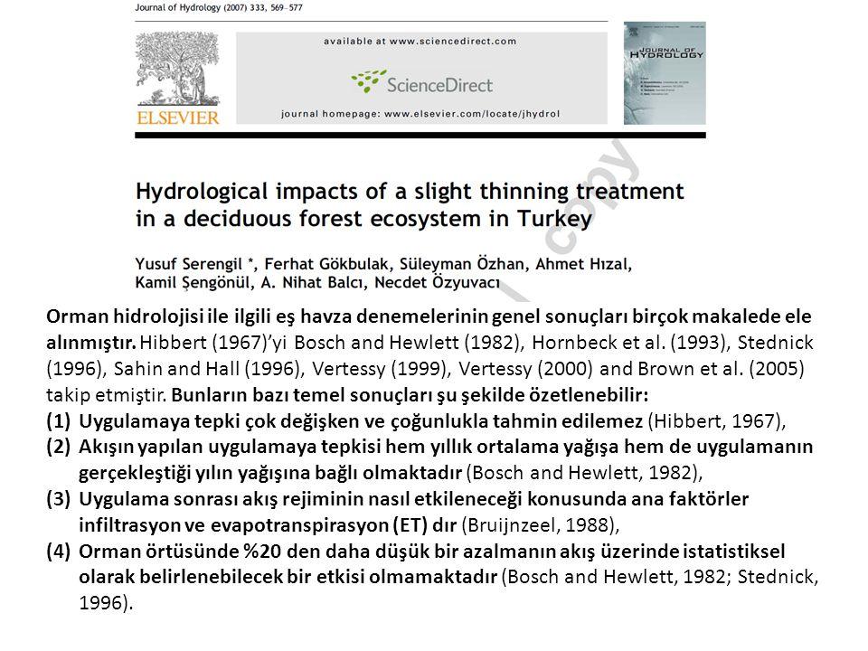 Orman hidrolojisi ile ilgili eş havza denemelerinin genel sonuçları birçok makalede ele alınmıştır.