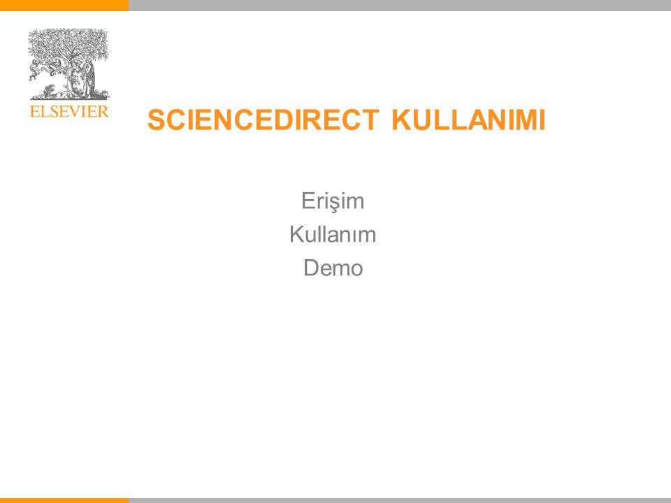SCIENCEDIRECT KULLANIMI Erişim Kullanım Demo