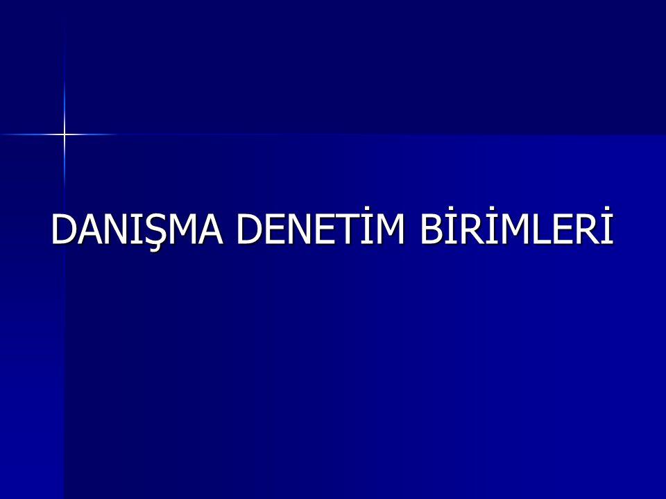 DANIŞMA DENETİM BİRİMLERİ