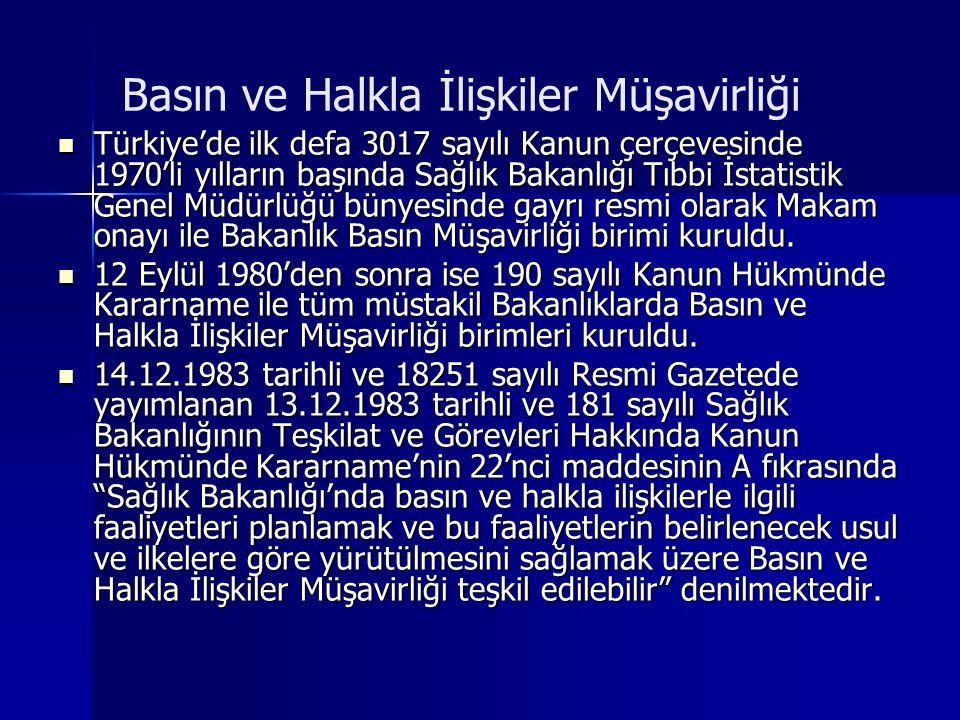 Basın ve Halkla İlişkiler Müşavirliği Türkiye'de ilk defa 3017 sayılı Kanun çerçevesinde 1970'li yılların başında Sağlık Bakanlığı Tıbbi İstatistik Ge
