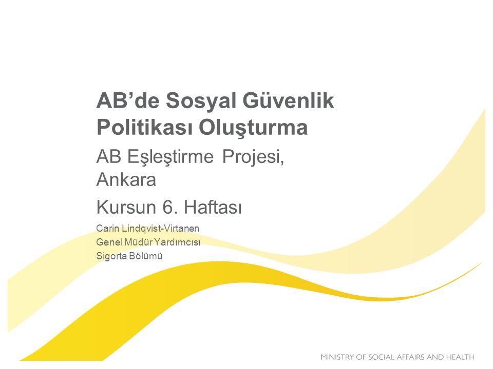 AB'de Sosyal Güvenlik Politikası Oluşturma AB Eşleştirme Projesi, Ankara Kursun 6.