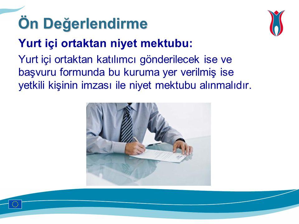 Yurt içi ortaktan niyet mektubu: Yurt içi ortaktan katılımcı gönderilecek ise ve başvuru formunda bu kuruma yer verilmiş ise yetkili kişinin imzası il