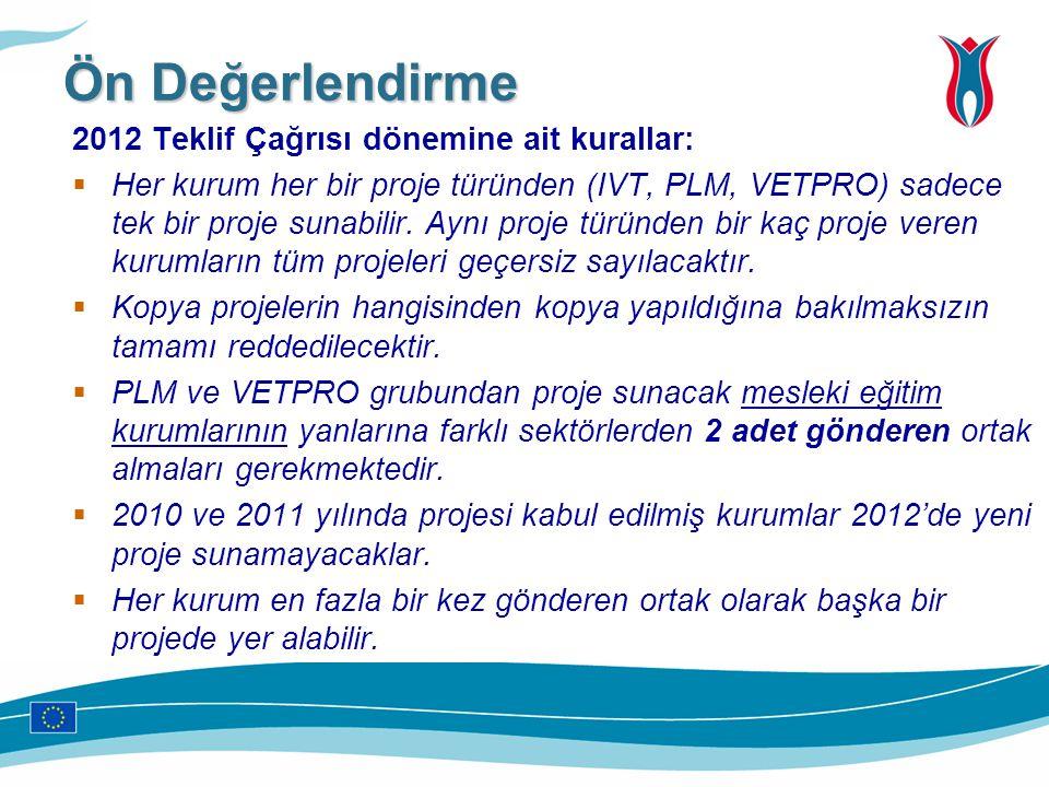 2012 Teklif Çağrısı dönemine ait kurallar:  Her kurum her bir proje türünden (IVT, PLM, VETPRO) sadece tek bir proje sunabilir. Aynı proje türünden b