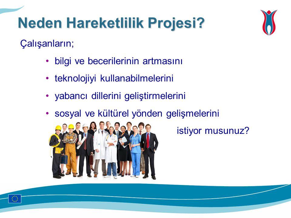 Çalışanların; bilgi ve becerilerinin artmasını teknolojiyi kullanabilmelerini yabancı dillerini geliştirmelerini sosyal ve kültürel yönden gelişmeleri
