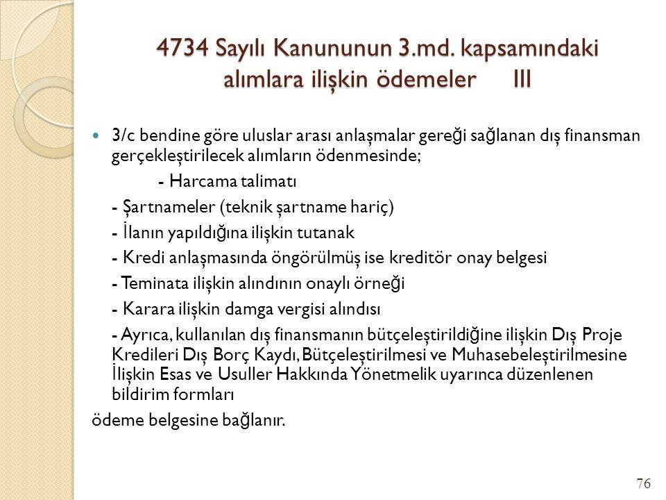 4734 Sayılı Kanununun 3.md. kapsamındaki alımlara ilişkin ödemeler II 3/e bendinde sayılan kuruluşlardan yapılan mal ve hizmet alımlarının ödenmesinde