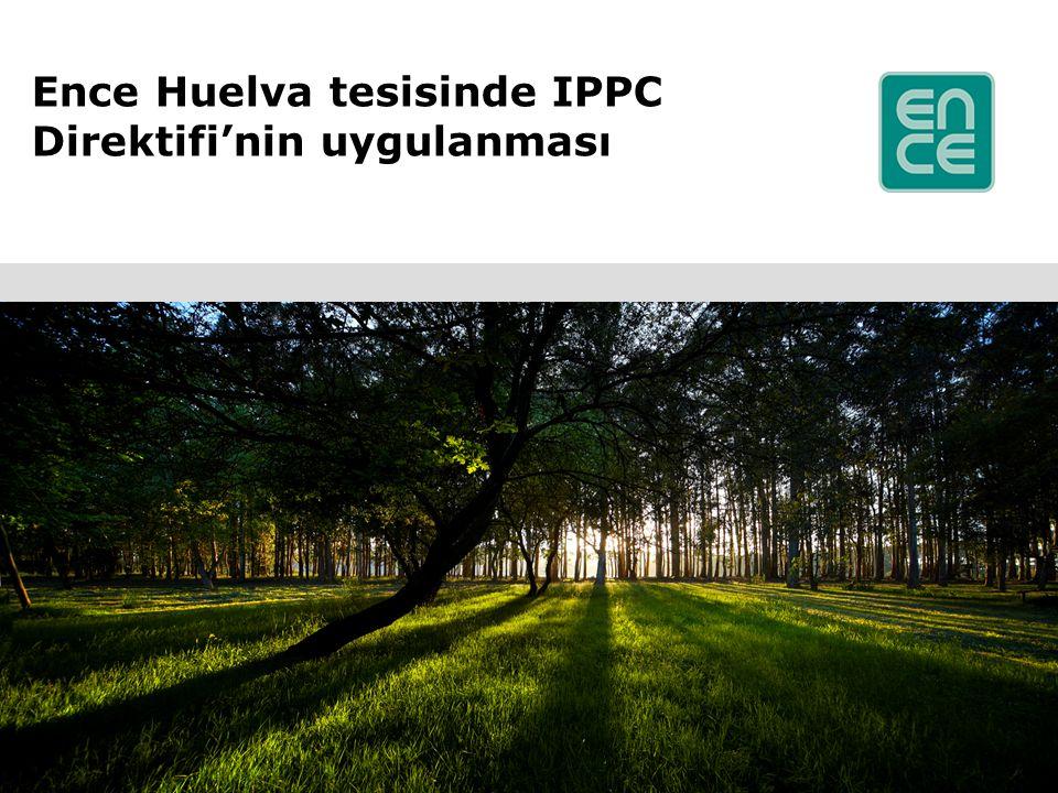 12 ¿Ence Huelva'da IPPC Yasası'nın uygulanması ne anlama geldi.
