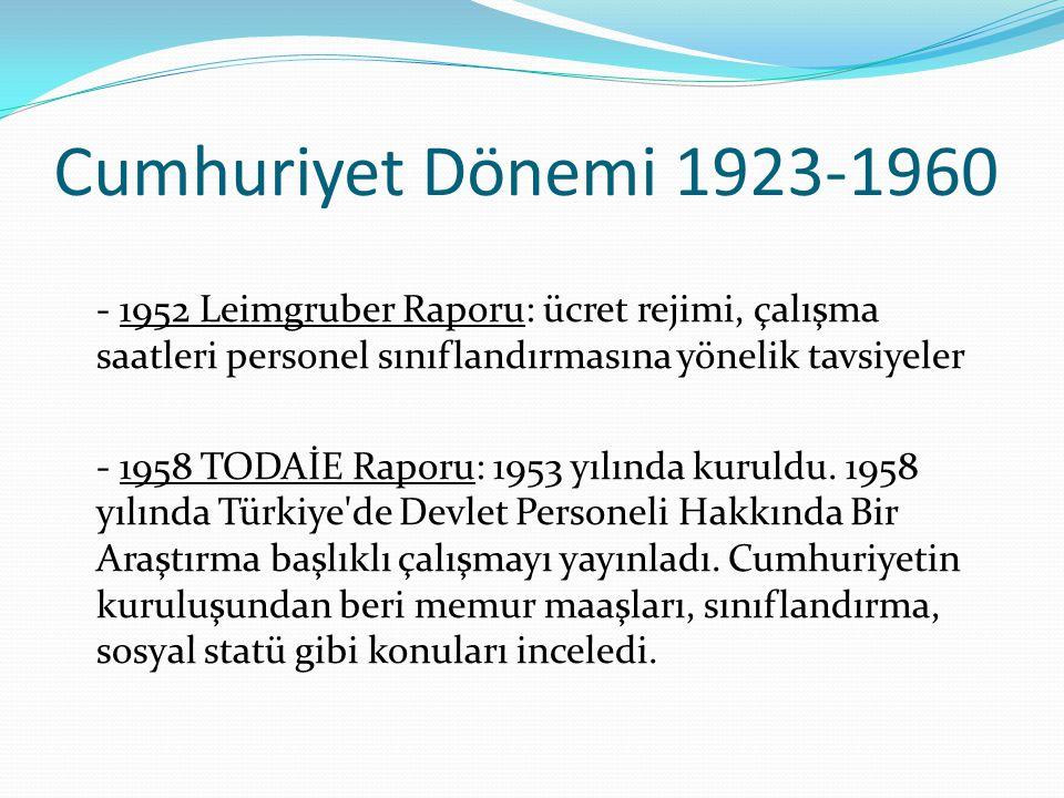 Cumhuriyet Dönemi 1923-1960 - 1952 Leimgruber Raporu: ücret rejimi, çalışma saatleri personel sınıflandırmasına yönelik tavsiyeler - 1958 TODAİE Rapor