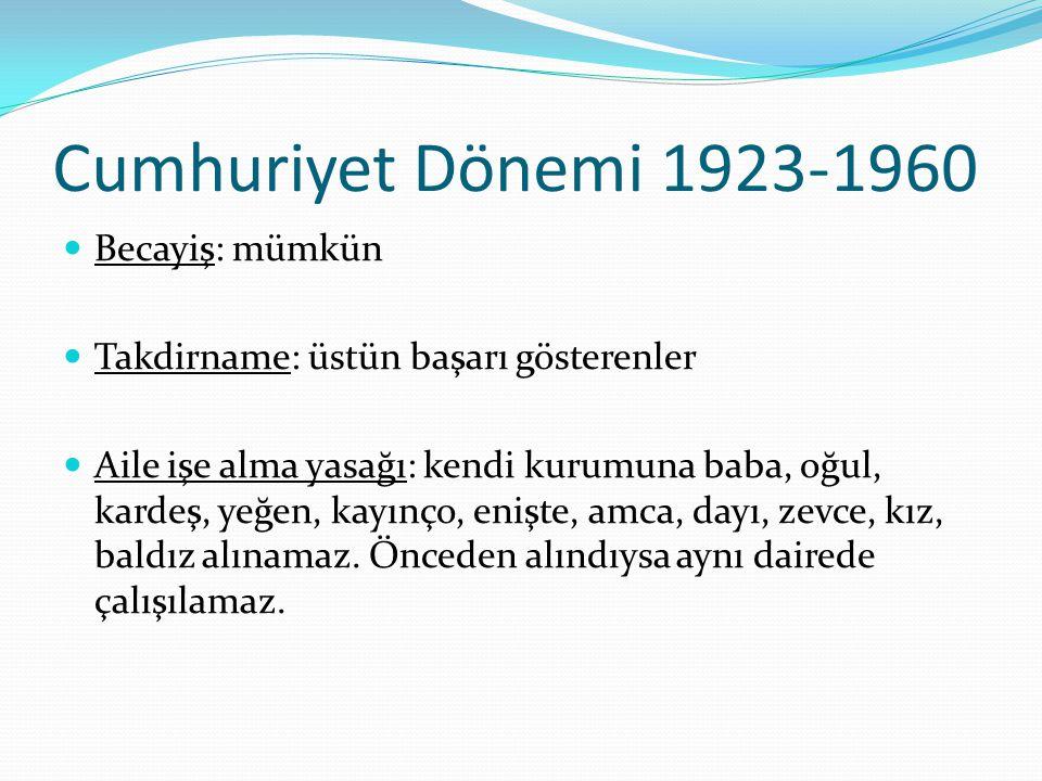 1960 sonrası dönem 1999- Devlet Memurları Sınavı (DMS) yapıldı.