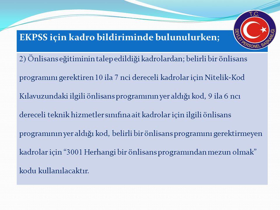 EKPSS için kadro bildiriminde bulunulurken; 2) Önlisans eğitiminin talep edildiği kadrolardan; belirli bir önlisans programını gerektiren 10 ila 7 nci